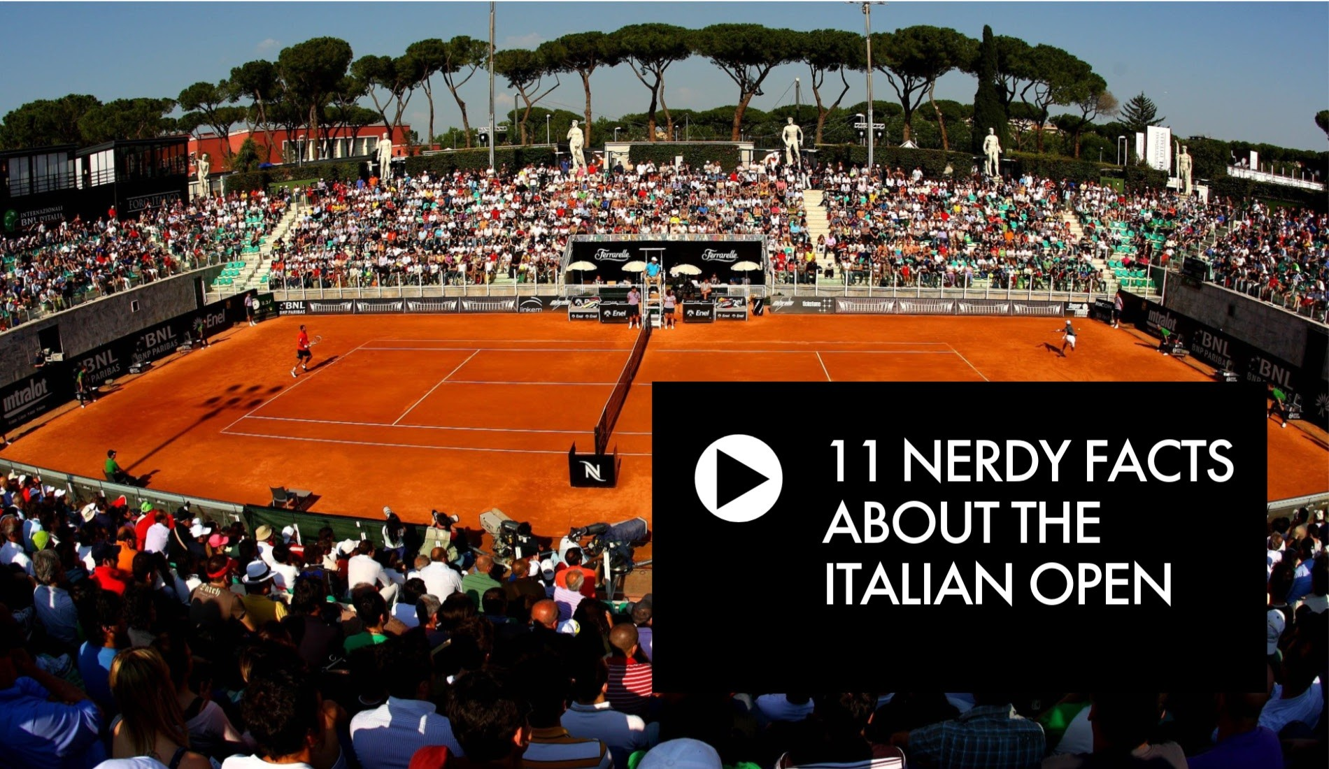 Check out our 11 nerdy facts about the Italian Open