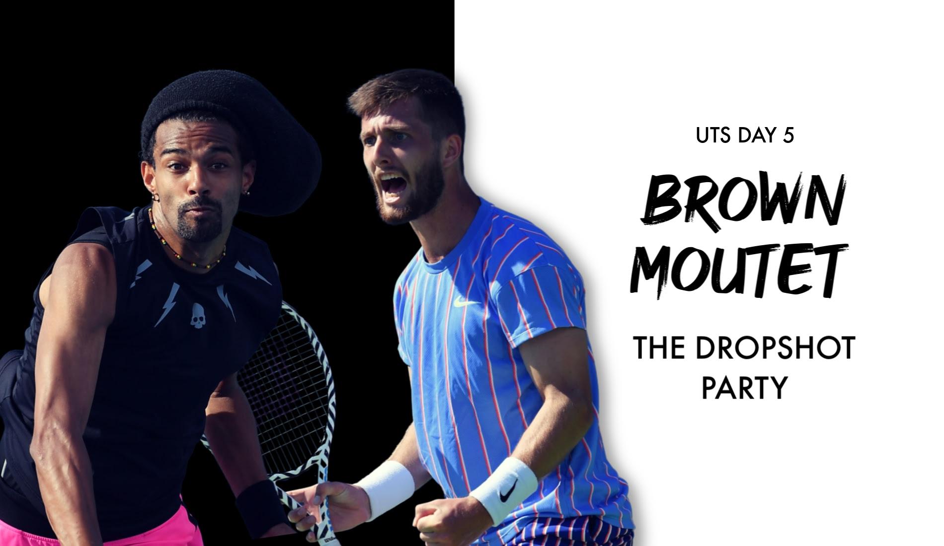 UTS1 - Day 5 Preview: Dustin Brown vs Corentin Moutet