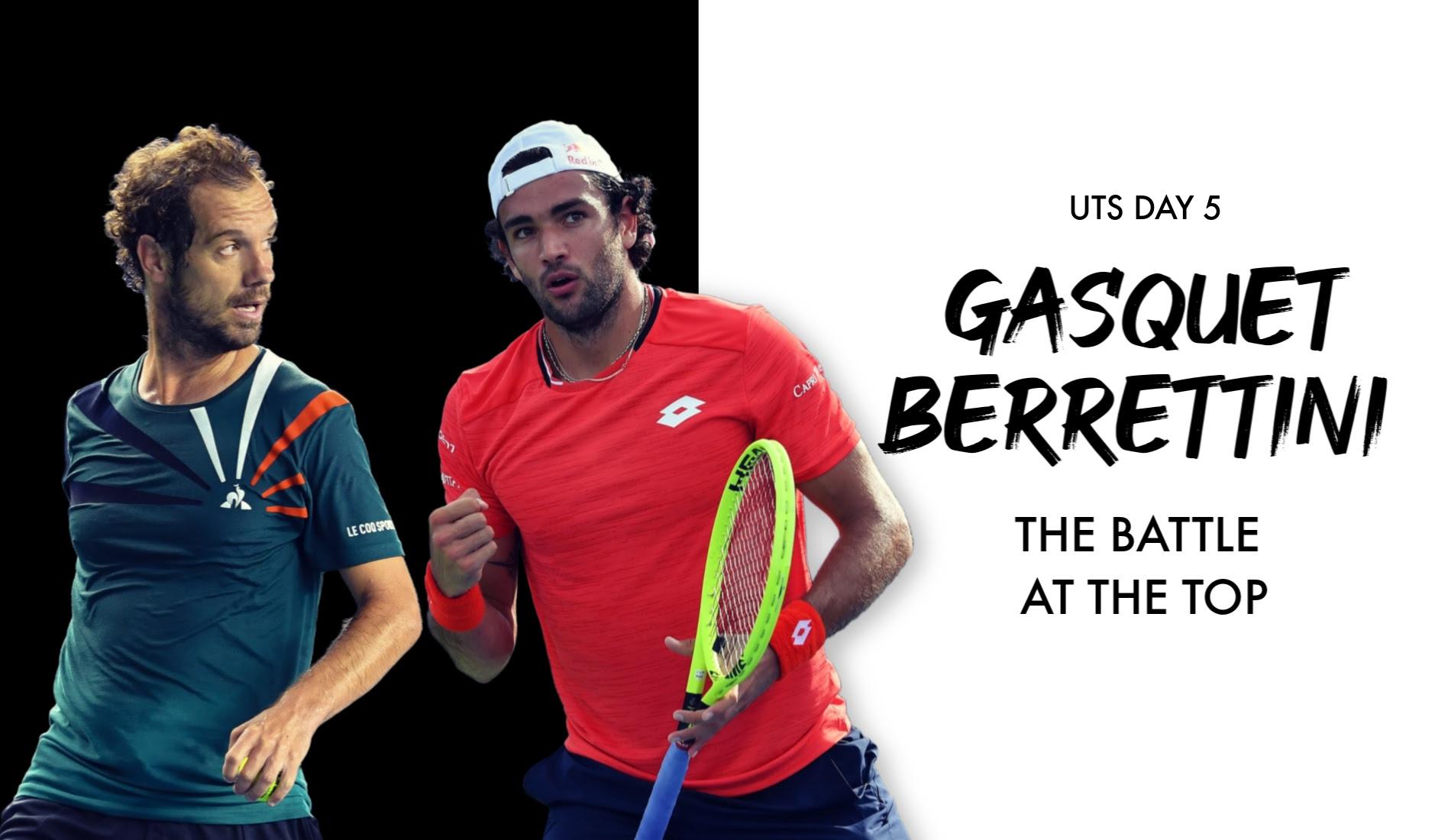 UTS1 - Day 5 Preview: Richard Gasquet vs Matteo Berrettini
