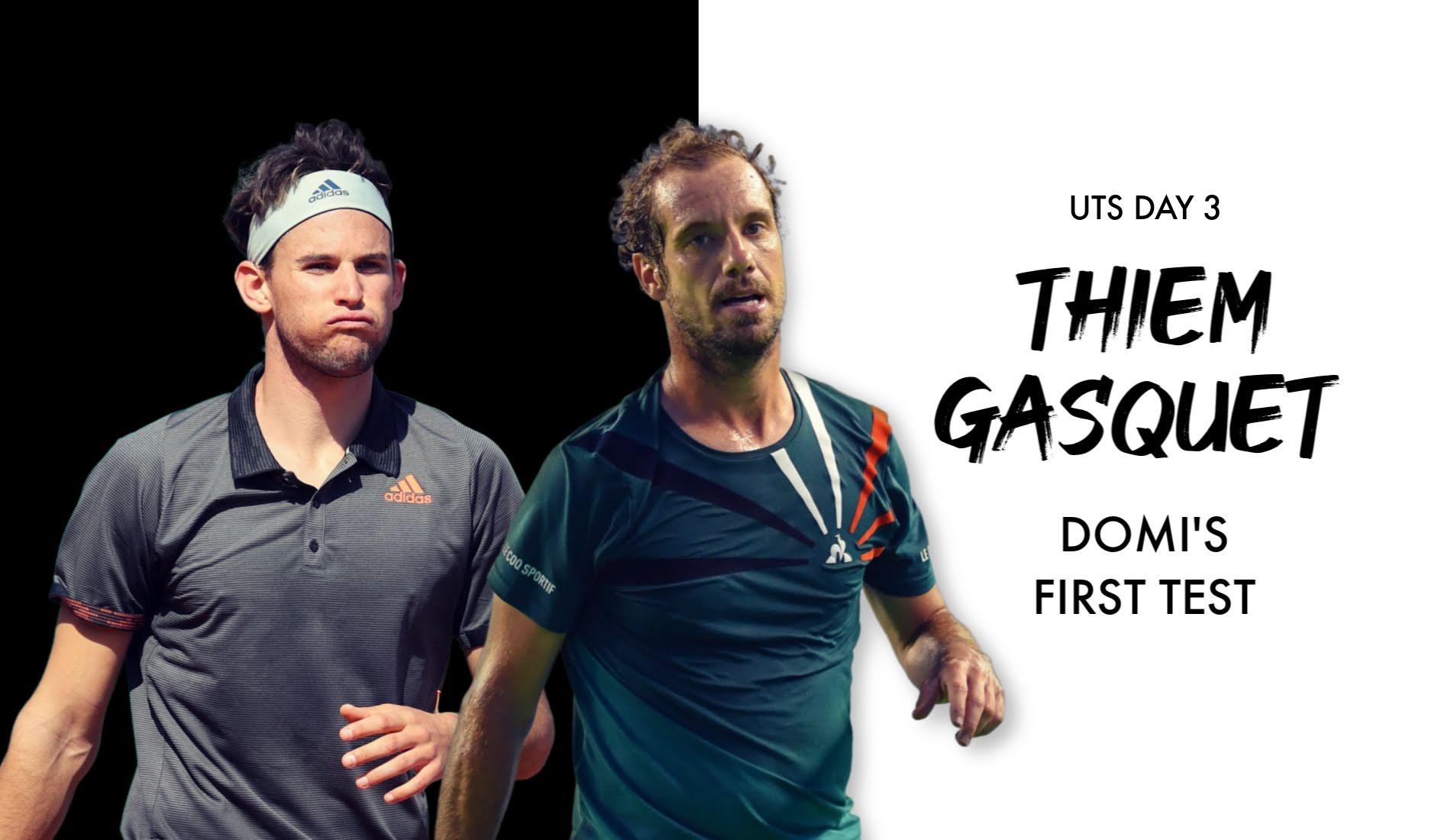 UTS1 - Day 3 : Dominic Thiem vs Richard Gasquet