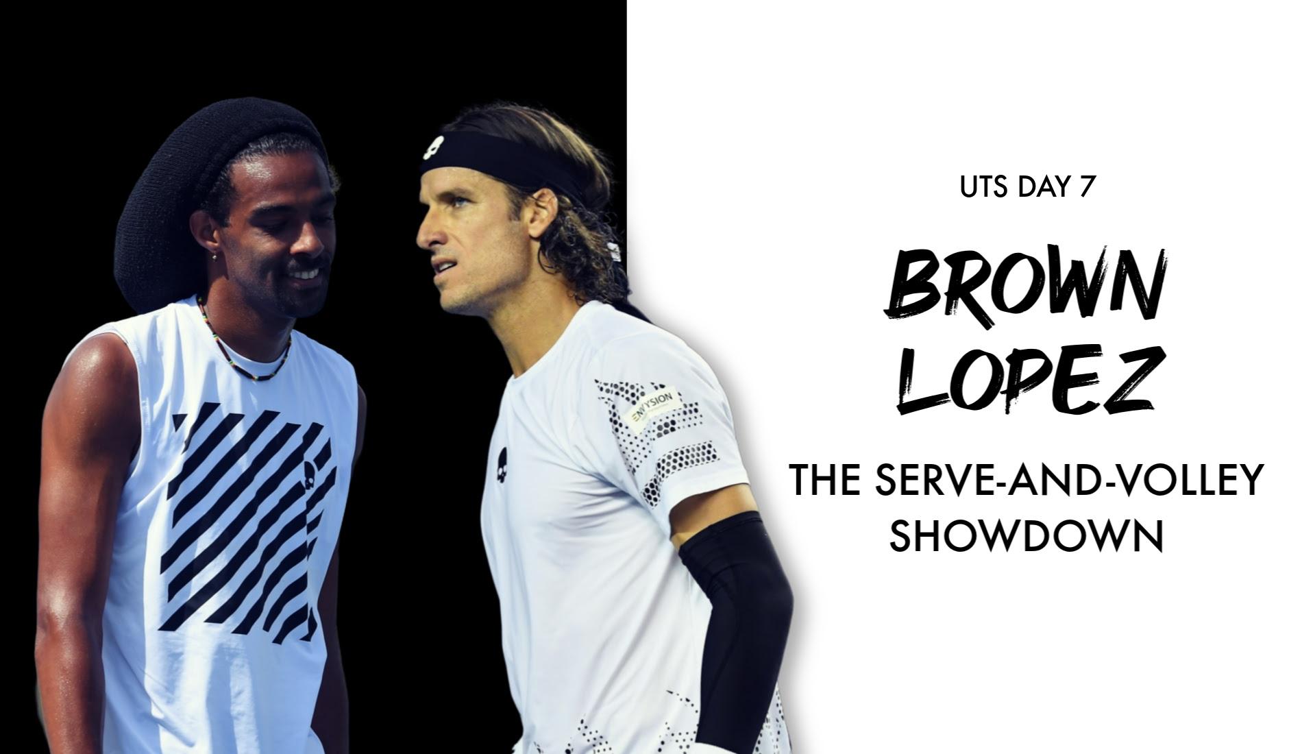 "UTS1 - Day 7: Dustin Brown ""The Artist"" vs Feliciano Lopez ""El Torero"""