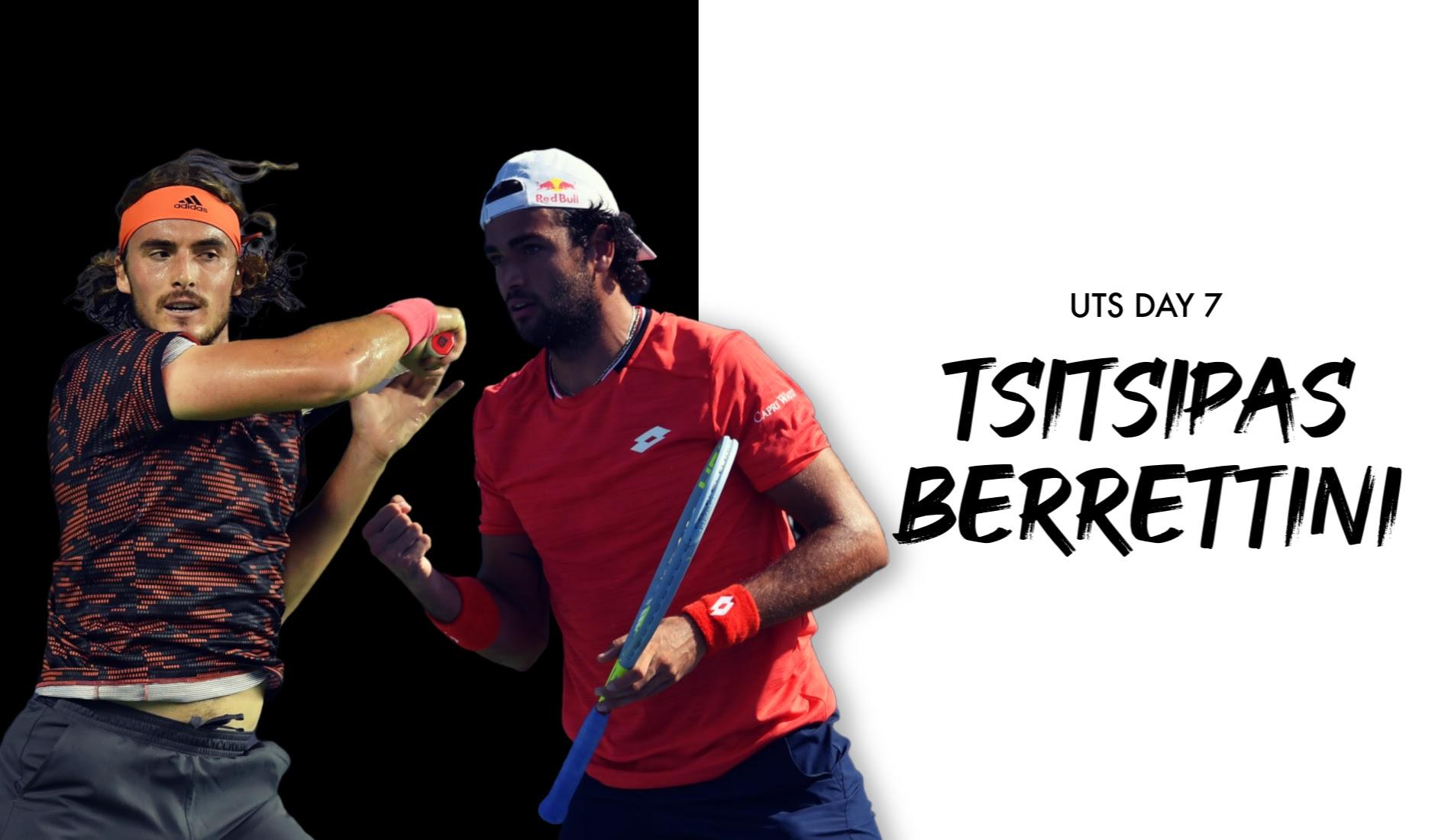 "UTS1 - Day 7: Stefanos Tsitsipas ""The Greek God"" vs Matteo Berrettini ""The Hammer"""