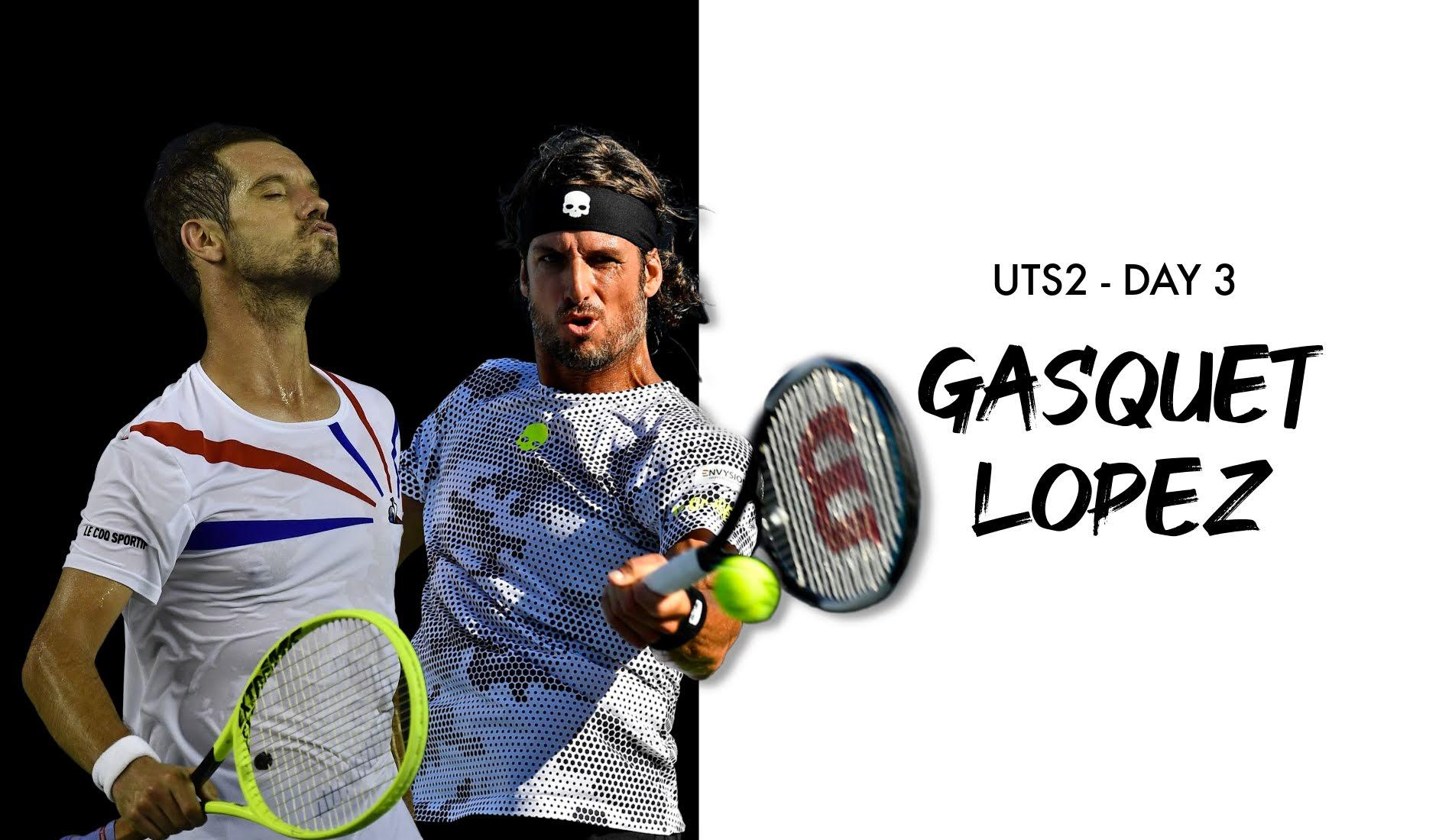 UTS2 - Day 3: Richard Gasquet vs Feliciano Lopez