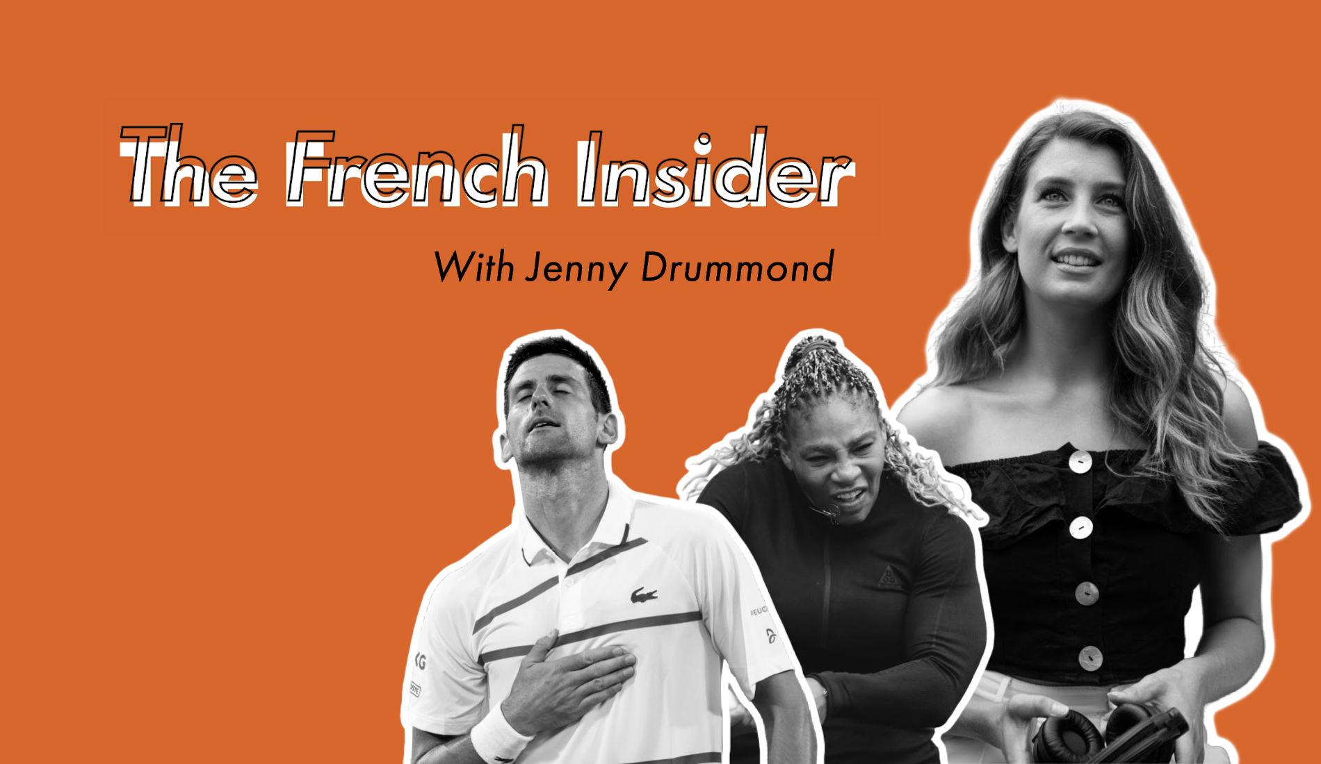 The French Insider #3 - Roland-Garros: Serena Williams & Novak Djokovic