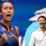 Eye of the Coach #38: Leylah Fernandez